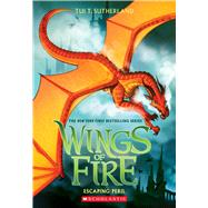 Escaping Peril (Wings of Fire, Book 8) by Sutherland, Tui T., 9780545685450
