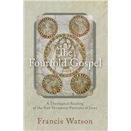 The Fourfold Gospel by Watson, Francis, 9780801095450