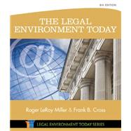 The Legal Environment Today by Miller, Roger LeRoy; Cross, Frank B., 9781305075450