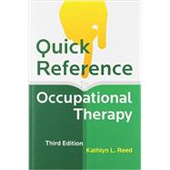 Quick Reference to Occupational Therapy (with CD-ROM) by Reed, Kathlyn L., 9781416405450