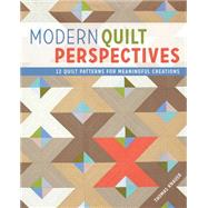Modern Quilt Perspectives: 12 Patterns for Meaningful Quilts by Knauer, Thomas, 9781440235450