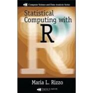 Statistical Computing With R by Rizzo; Maria L., 9781584885450