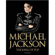 Michael Jackson The King of Pop by Roberts, Chris, 9781780975450