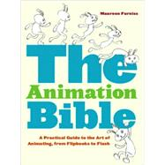The Animation Bible by Furniss, Maureen, 9780810995451