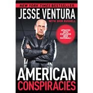 American Conspiracies by Ventura, Jesse; Russell, Dick (CON), 9781634505451