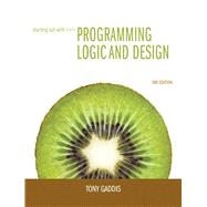 Starting Out with Programming Logic and Design by Gaddis, Tony, 9780132805452