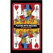 Playing with Matches by Katcher, Brian, 9780385735452