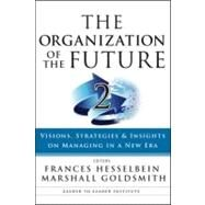 Organization of the Future No. 2 : Visions, Strategies, and Insights on Managing in a New Era by Hesselbein, Frances; Goldsmith, Marshall, 9780470185452