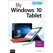 My Windows 10 Tablet (includes Content Update Program) Covers Windows 10 Tablets including Microsoft Surface Pro by Cheshire, Jim, 9780789755452