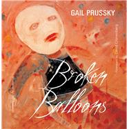 Broken Balloons by Cronenberg, David; Prussky, Gail, 9781550965452