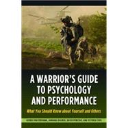 A Warrior's Guide to Psychology and Performance: What You Should Know About Yourself and Others by Mastroianni, George, 9781597975452