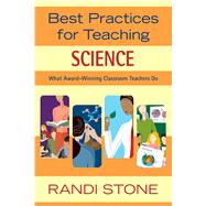 Best Practices for Teaching Science: What Award-winning Classroom Teachers Do by Stone, Randi, 9781632205452