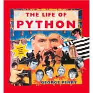 A Life of Python by Perry, George, 9781909815452