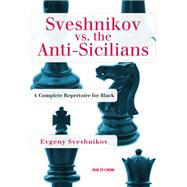 Sveshnikov Vs. the Anti-Sicilians by Sveshnikov, Evgeny, 9789056915452