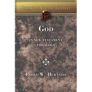God in New Testament Theology by Hurtado, L. W., 9780687465453