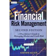 Financial Risk Management : A Practitioner's Guide to Managing Market and Credit Risk by Allen, Steve L., 9781118175453