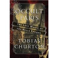 Occult Paris by Churton, Tobias, 9781620555453