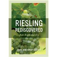 Riesling Rediscovered by Haeger, John Winthrop, 9780520275454