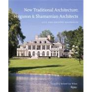 New Traditional Architecture by Ferguson, Mark; Shamamian, Oscar; Wilson, Richard Guy, 9780847835454