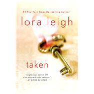 Taken by Leigh, Lora, 9781250045454