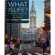 What Is Life? A Guide to Biology by Phelan, Jay, 9781319065454