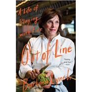 Out of Line by Lynch, Barbara, 9781476795454