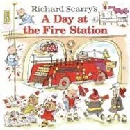Richard Scarry's A Day at the Fire Station by SCARRY, HUCK, 9780307105455