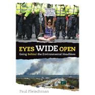 Eyes Wide Open: Going Behind the Environmental Headlines by FLEISCHMAN, PAULVARIOUS, 9780763675455