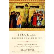 Jesus the Bridegroom by PITRE, BRANT, 9780770435455