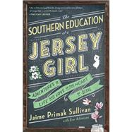 The Southern Education of a Jersey Girl by Sullivan, Jaime Primak; Adamson, Eve (CON), 9781501115455