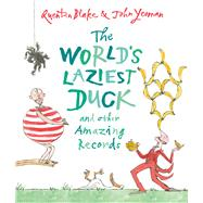 The World's Laziest Duck by Yeoman, John; Blake, Quentin, 9781783445455