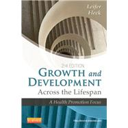 Growth and Development Across the Lifespan: A Health Promotion Focus by Leifer, Gloria; Fleck, Eve, 9781455745456