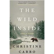 The Wild Inside A Novel of Suspense by Carbo, Christine, 9781476775456