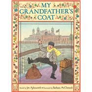 My Grandfather's Coat by Aylesworth, Jim; McClintock, Barbara, 9780439925457