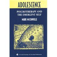 Adolescence: Psychotherapy and the Emergent Self by McConville; Mark, 9781138005457