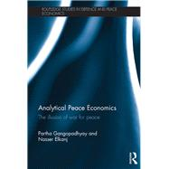 Analytical Peace Economics: The Illusion of War for Peace by Gangopadhyay; Partha, 9781138935457