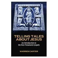 Telling Tales About Jesus by Carter, Warren, 9781451465457