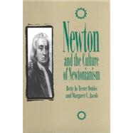 Newton and the Culture of Newtonianism by Dobbs, Betty Jo Teeter, 9781573925457