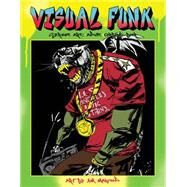 Visual Funk Street Art Adult Coloring Book by Mahfood, Jim, 9781631405457