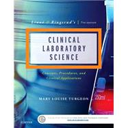 Linne & Ringsrud's Clinical Laboratory Science: Concepts, Procedures, and Clinical Applications by Turgeon, Mary Louise; Tille, Patricia, Ph.D. (CON), 9780323225458