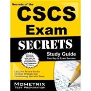 Secrets of the CSCS Exam Study Guide : CSCS Test Review for the Certified Strength and Conditioning Specialist Exam by Cscs Exam Secrets, 9781609715458