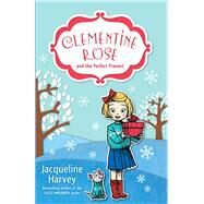 Clementine Rose and the Perfect Present by Harvey, Jacqueline, 9781742755458