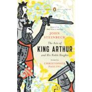 The Acts of King Arthur and His Noble Knights (Penguin Classics Deluxe Edition) by Steinbeck, John; Horton, Chase; Paolini, Christopher, 9780143105459
