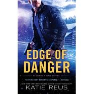 Edge of Danger by Reus, Katie, 9780451475459