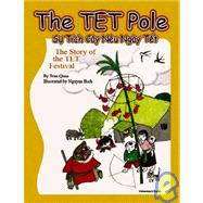 The Tet Pole / Su Tich Cay Neu Ngay Tet by Quoc, Tran; Bich, Nguyen, 9780970165459