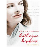 Remembering Katharine Hepburn by Nyberg, Ann, 9781493025459