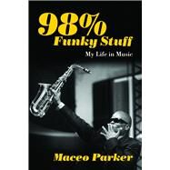 98% Funky Stuff by Parker, Maceo, 9781613735459