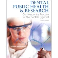 Dental Public Health and Research by Nathe, Christine N., 9780134255460