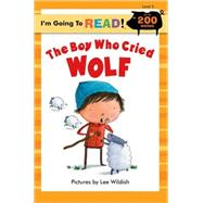 I'm Going to Read® (Level 3): The Boy Who Cried Wolf by Wildish, Lee, 9781402755460