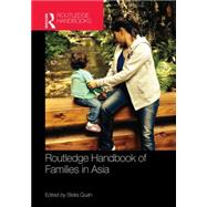 Routledge Handbook of Families in Asia by Quah; Stella, 9780415715461
